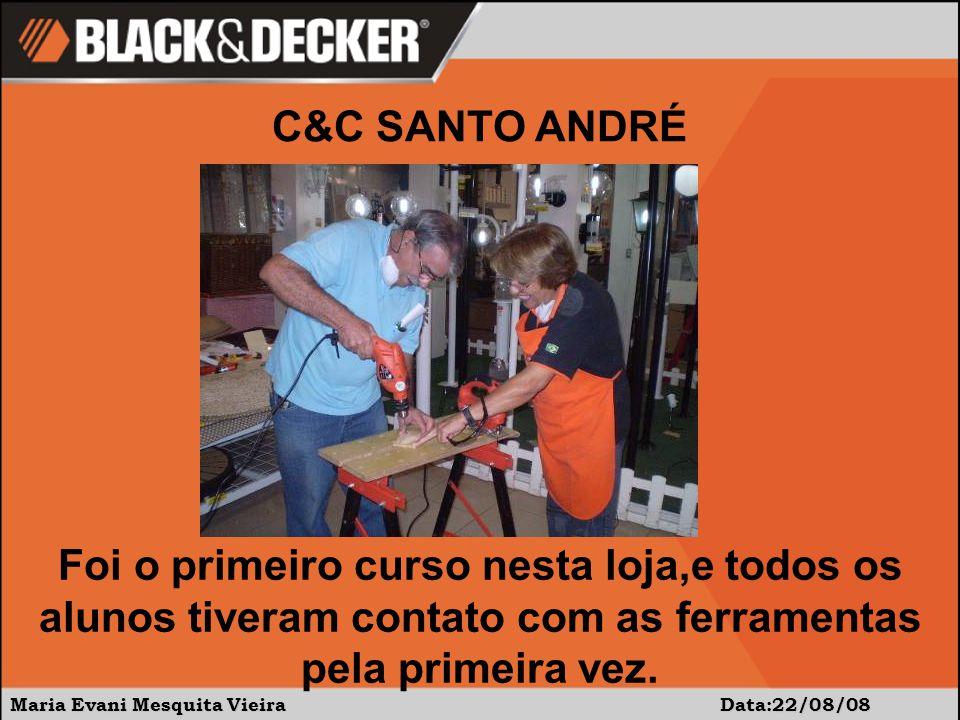 Maria Evani Mesquita Vieira Data:22/08/08 Foi o primeiro curso nesta loja,e todos os alunos tiveram contato com as ferramentas pela primeira vez.