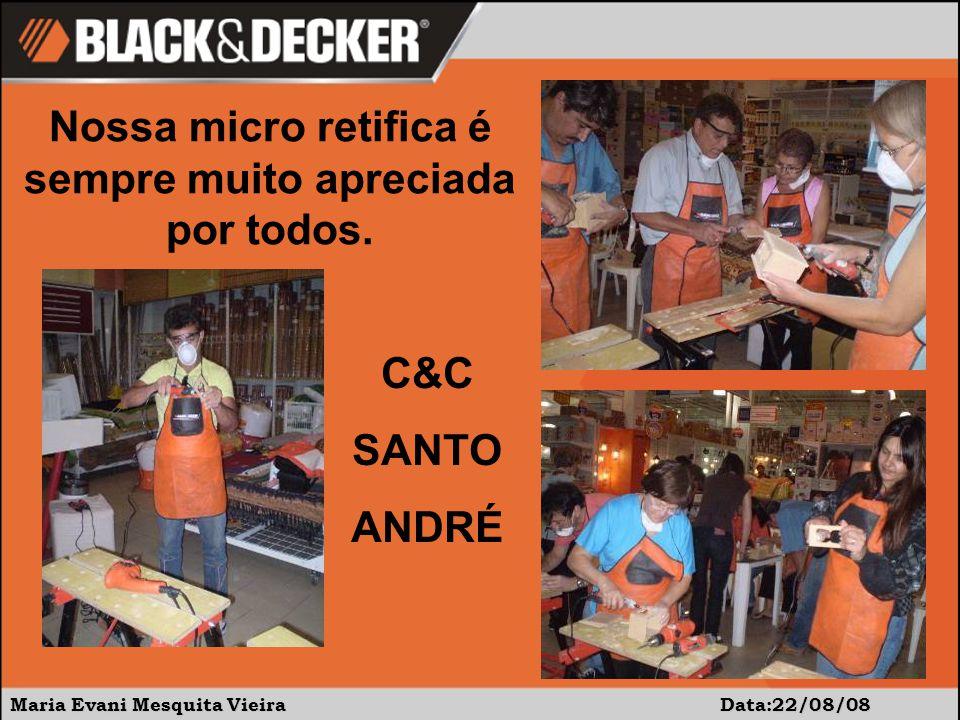 Maria Evani Mesquita Vieira Data:22/08/08 Nossa micro retifica é sempre muito apreciada por todos.