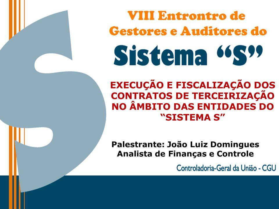 """EXECUÇÃO E FISCALIZAÇÃO DOS CONTRATOS DE TERCEIRIZAÇÃO NO ÂMBITO DAS ENTIDADES DO """"SISTEMA S"""""""