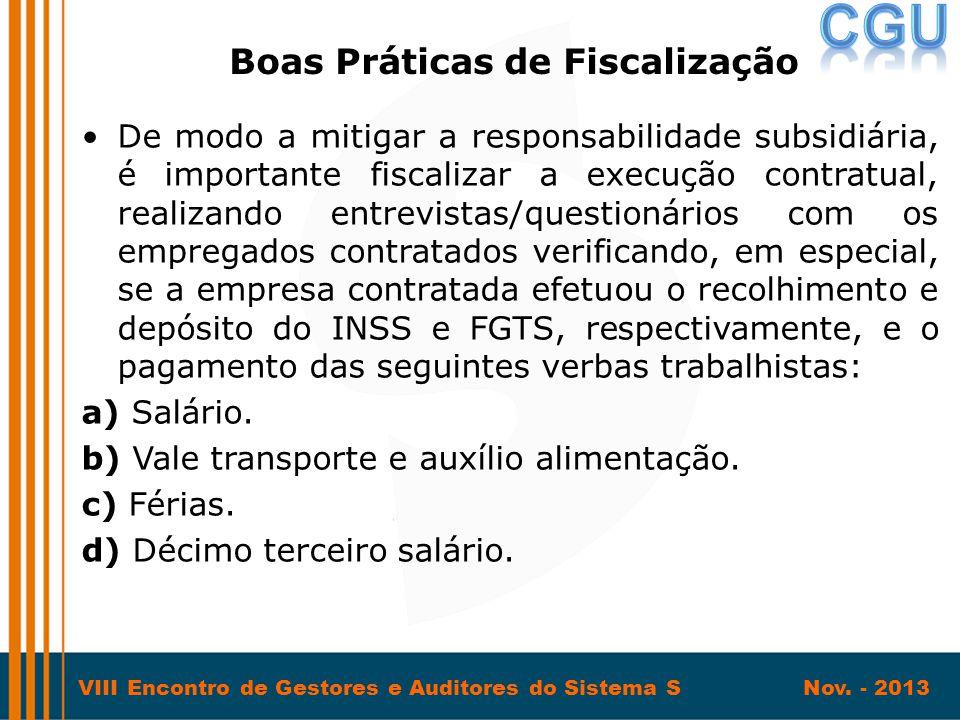 VIII Encontro de Gestores e Auditores do Sistema S Nov. - 2013 •De modo a mitigar a responsabilidade subsidiária, é importante fiscalizar a execução c