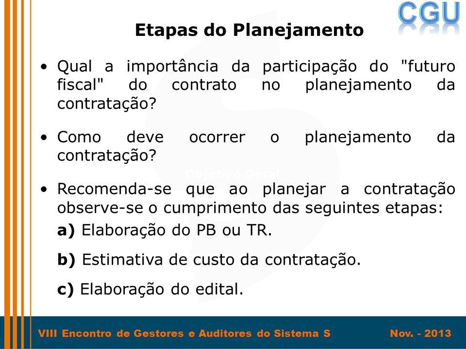 VIII Encontro de Gestores e Auditores do Sistema S Nov. - 2013 •Qual a importância da participação do