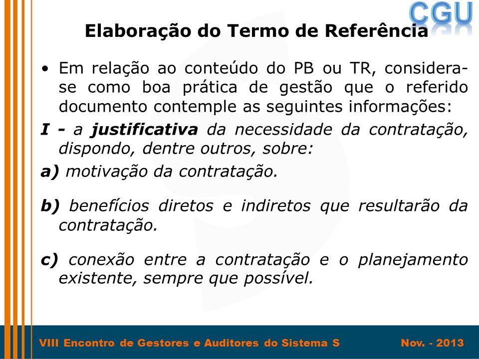 VIII Encontro de Gestores e Auditores do Sistema S Nov. - 2013 •Em relação ao conteúdo do PB ou TR, considera- se como boa prática de gestão que o ref
