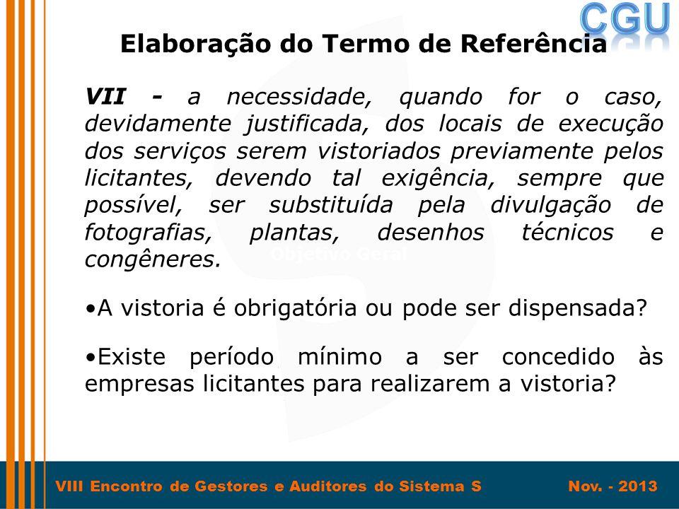 VIII Encontro de Gestores e Auditores do Sistema S Nov. - 2013 VII - a necessidade, quando for o caso, devidamente justificada, dos locais de execução
