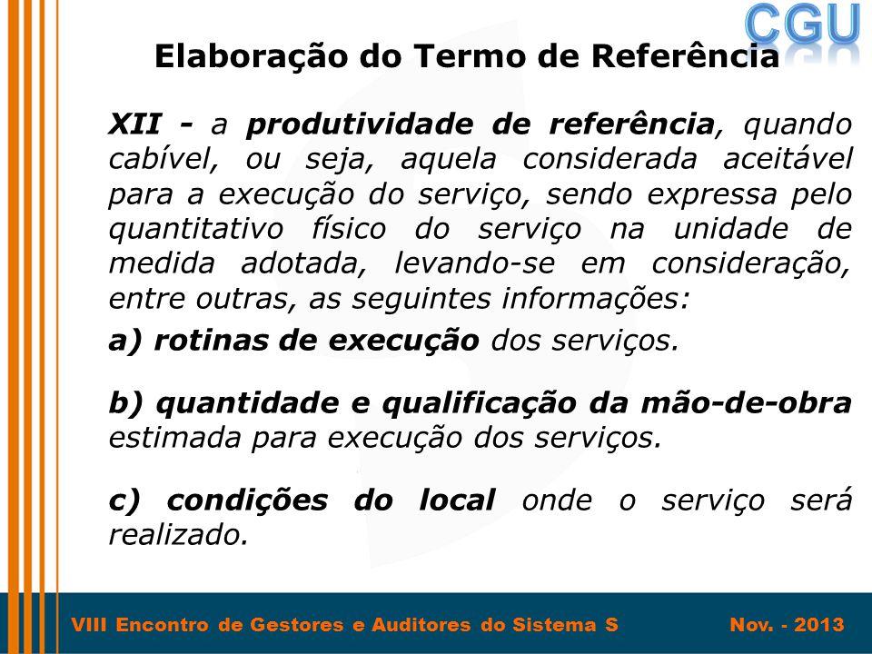 VIII Encontro de Gestores e Auditores do Sistema S Nov. - 2013 XII - a produtividade de referência, quando cabível, ou seja, aquela considerada aceitá