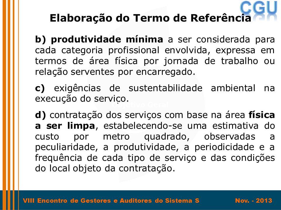 VIII Encontro de Gestores e Auditores do Sistema S Nov. - 2013 b) produtividade mínima a ser considerada para cada categoria profissional envolvida, e