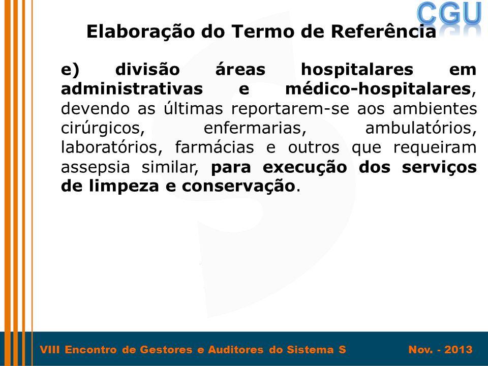 VIII Encontro de Gestores e Auditores do Sistema S Nov. - 2013 e) divisão áreas hospitalares em administrativas e médico-hospitalares, devendo as últi