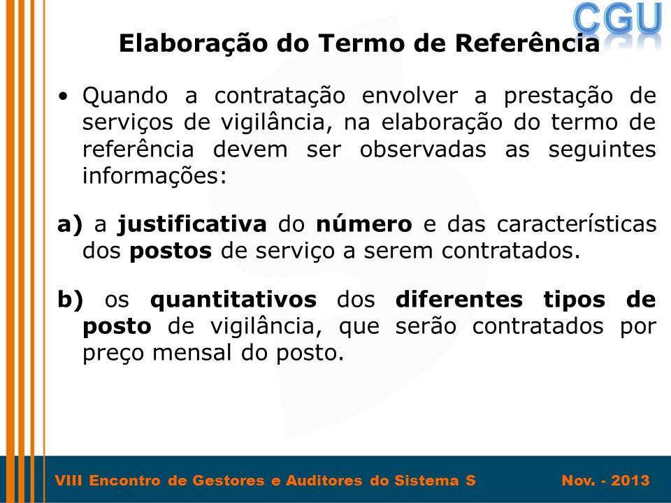 VIII Encontro de Gestores e Auditores do Sistema S Nov. - 2013 •Quando a contratação envolver a prestação de serviços de vigilância, na elaboração do