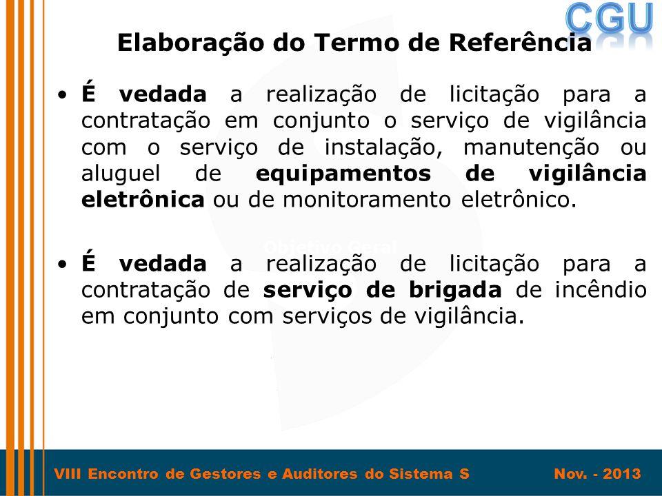 VIII Encontro de Gestores e Auditores do Sistema S Nov. - 2013 •É vedada a realização de licitação para a contratação em conjunto o serviço de vigilân