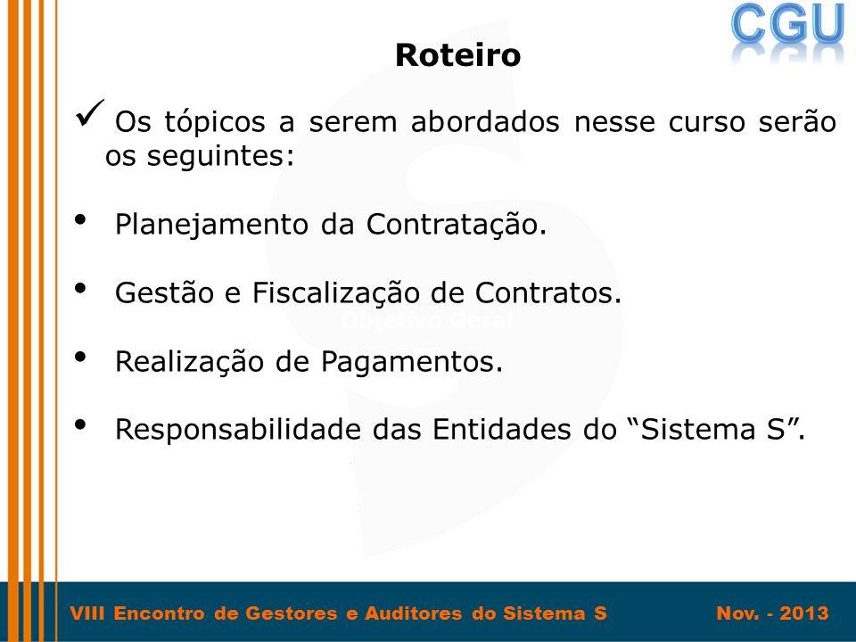 VIII Encontro de Gestores e Auditores do Sistema S Nov. - 2013  Os tópicos a serem abordados nesse curso serão os seguintes: • Planejamento da Contra