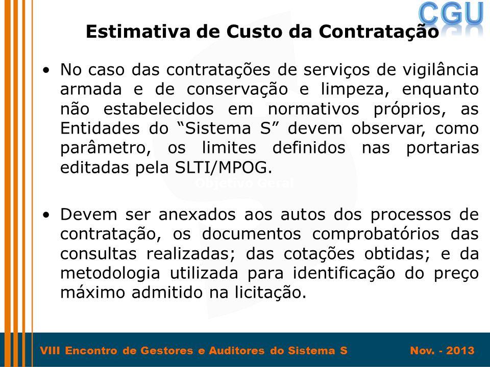 VIII Encontro de Gestores e Auditores do Sistema S Nov. - 2013 •No caso das contratações de serviços de vigilância armada e de conservação e limpeza,
