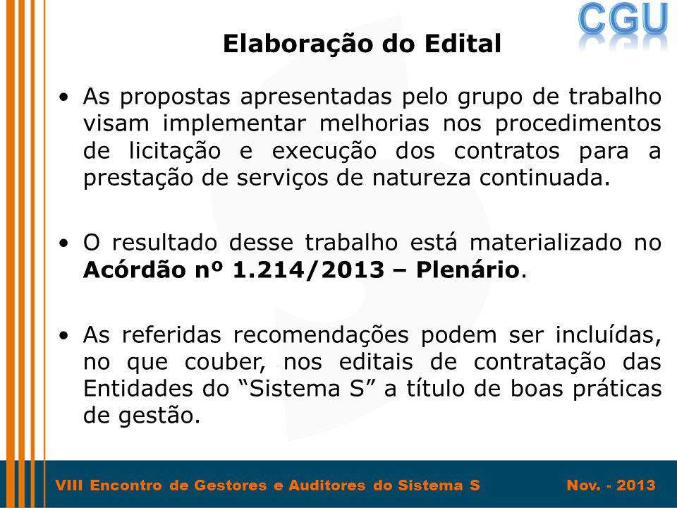 VIII Encontro de Gestores e Auditores do Sistema S Nov. - 2013 •As propostas apresentadas pelo grupo de trabalho visam implementar melhorias nos proce