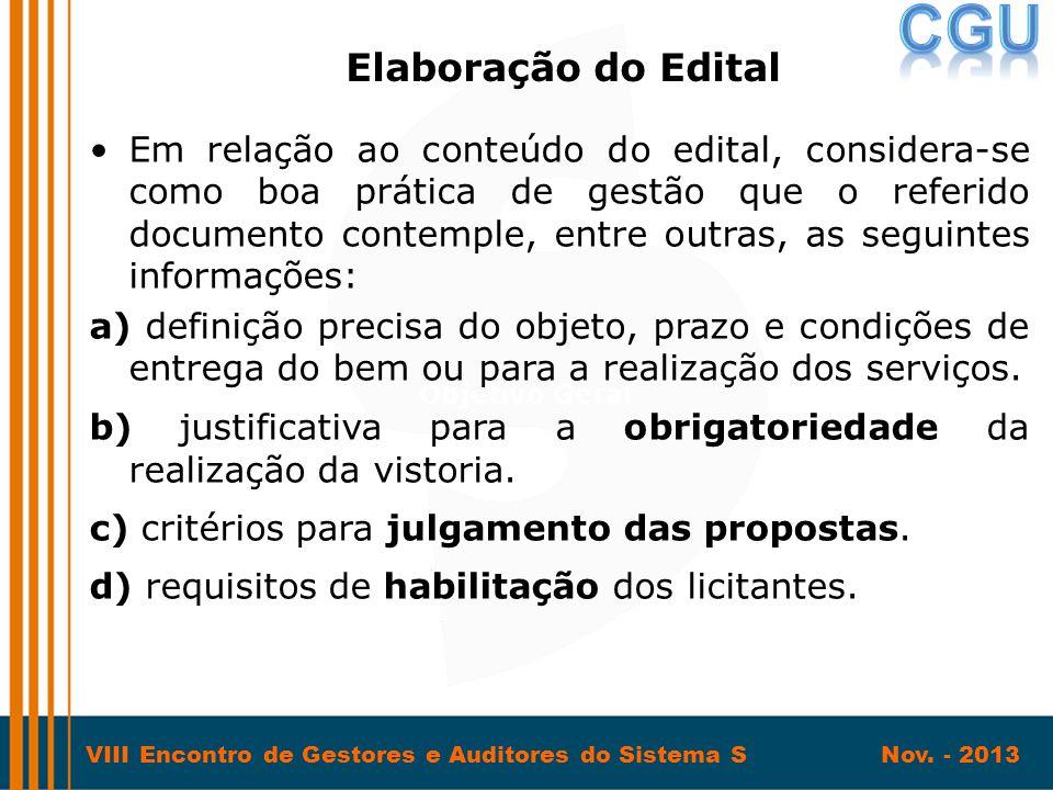 VIII Encontro de Gestores e Auditores do Sistema S Nov. - 2013 •Em relação ao conteúdo do edital, considera-se como boa prática de gestão que o referi
