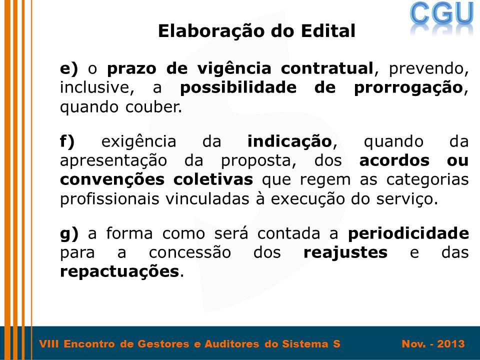VIII Encontro de Gestores e Auditores do Sistema S Nov. - 2013 e) o prazo de vigência contratual, prevendo, inclusive, a possibilidade de prorrogação,