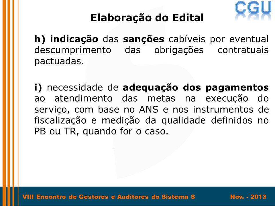 VIII Encontro de Gestores e Auditores do Sistema S Nov. - 2013 h) indicação das sanções cabíveis por eventual descumprimento das obrigações contratuai