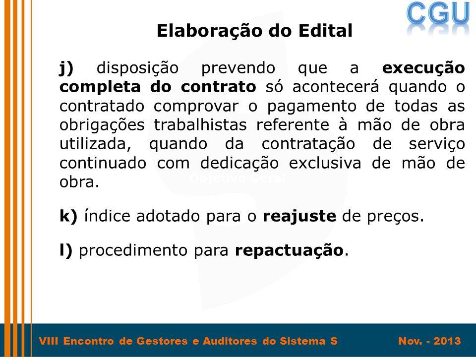 VIII Encontro de Gestores e Auditores do Sistema S Nov. - 2013 j) disposição prevendo que a execução completa do contrato só acontecerá quando o contr