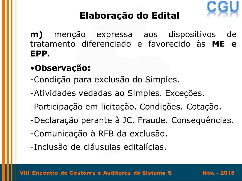 VIII Encontro de Gestores e Auditores do Sistema S Nov. - 2013 m) menção expressa aos dispositivos de tratamento diferenciado e favorecido às ME e EPP