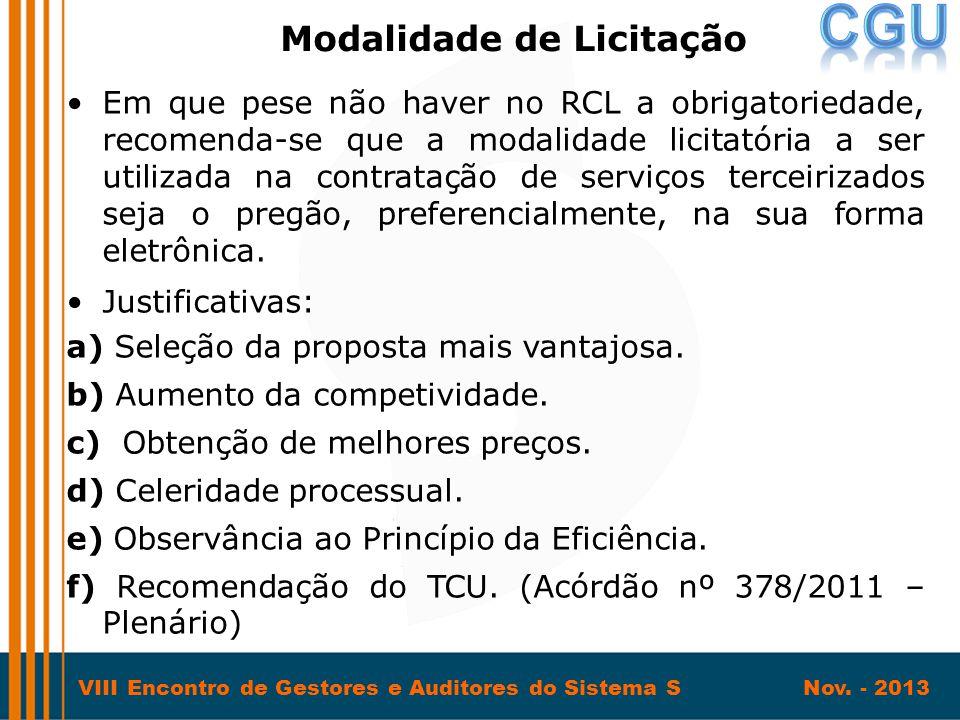 VIII Encontro de Gestores e Auditores do Sistema S Nov. - 2013 •Em que pese não haver no RCL a obrigatoriedade, recomenda-se que a modalidade licitató