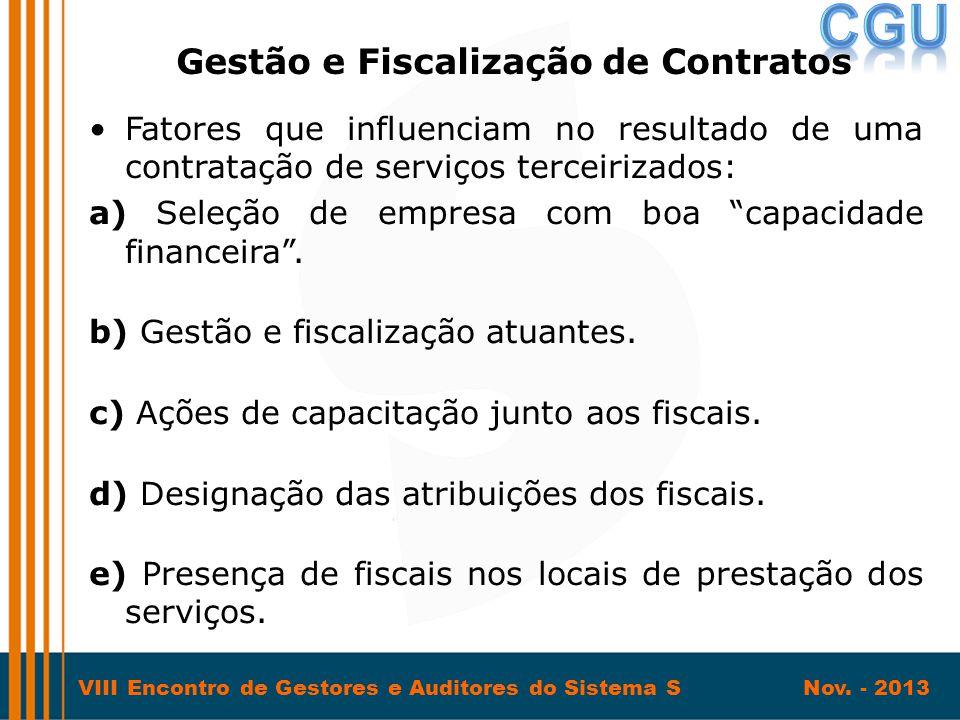 VIII Encontro de Gestores e Auditores do Sistema S Nov. - 2013 •Fatores que influenciam no resultado de uma contratação de serviços terceirizados: a)