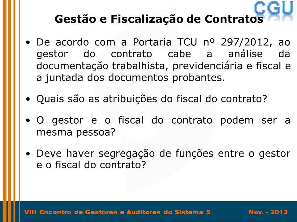 VIII Encontro de Gestores e Auditores do Sistema S Nov. - 2013 •De acordo com a Portaria TCU nº 297/2012, ao gestor do contrato cabe a análise da docu