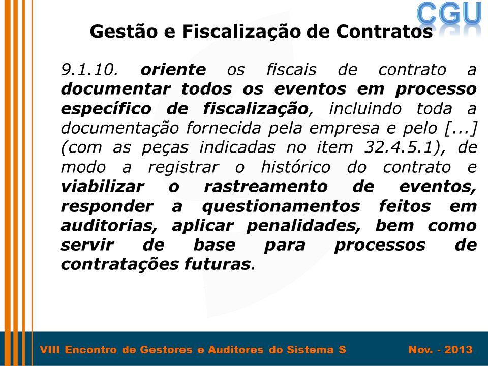 VIII Encontro de Gestores e Auditores do Sistema S Nov. - 2013 9.1.10. oriente os fiscais de contrato a documentar todos os eventos em processo especí