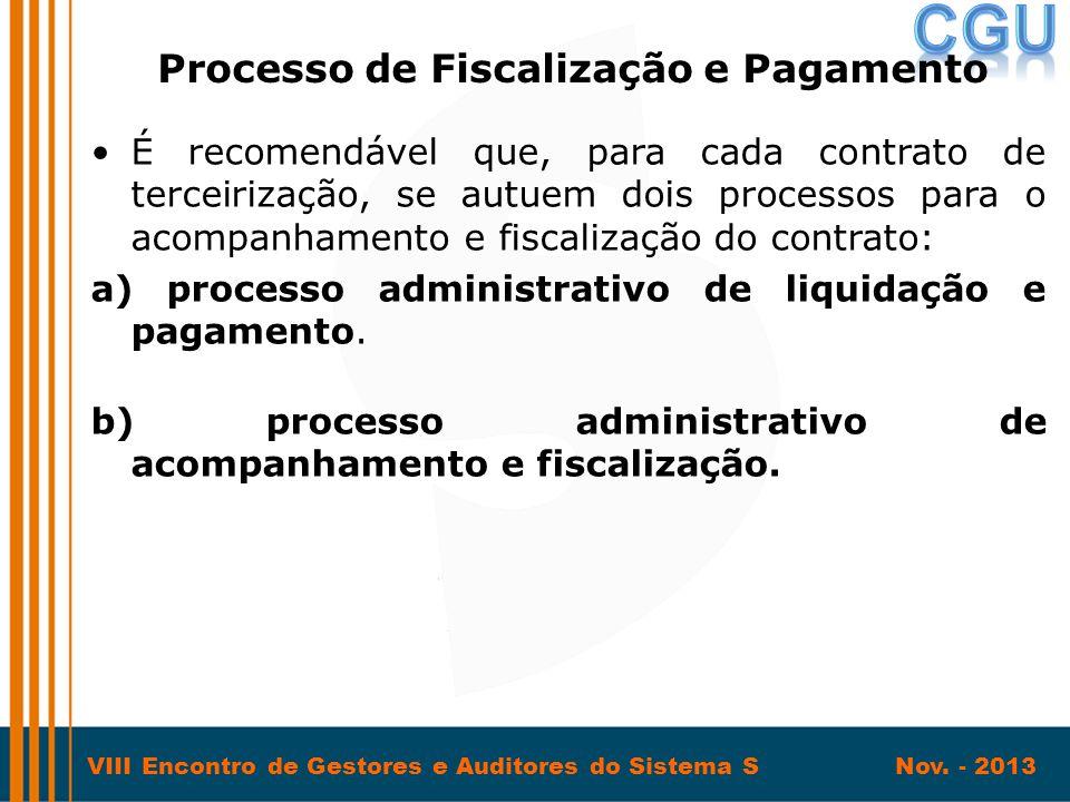 VIII Encontro de Gestores e Auditores do Sistema S Nov. - 2013 •É recomendável que, para cada contrato de terceirização, se autuem dois processos para