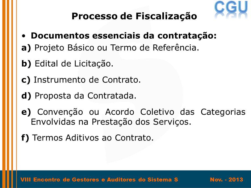 VIII Encontro de Gestores e Auditores do Sistema S Nov. - 2013 •Documentos essenciais da contratação: a) Projeto Básico ou Termo de Referência. b) Edi