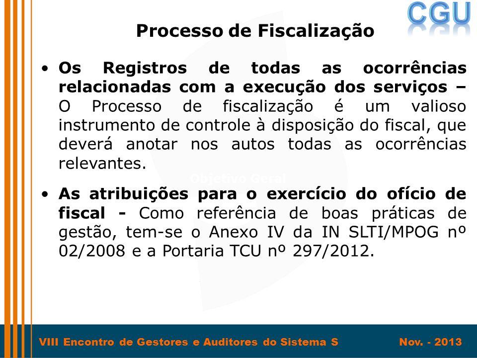 VIII Encontro de Gestores e Auditores do Sistema S Nov. - 2013 •Os Registros de todas as ocorrências relacionadas com a execução dos serviços – O Proc