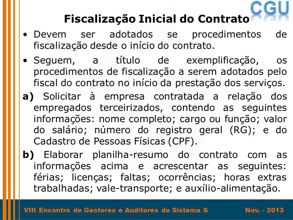 VIII Encontro de Gestores e Auditores do Sistema S Nov. - 2013 •Devem ser adotados se procedimentos de fiscalização desde o início do contrato. •Segue