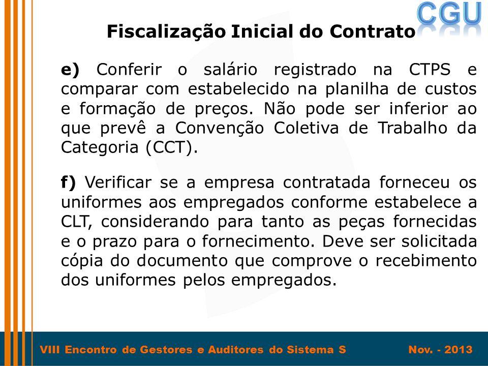VIII Encontro de Gestores e Auditores do Sistema S Nov. - 2013 e) Conferir o salário registrado na CTPS e comparar com estabelecido na planilha de cus