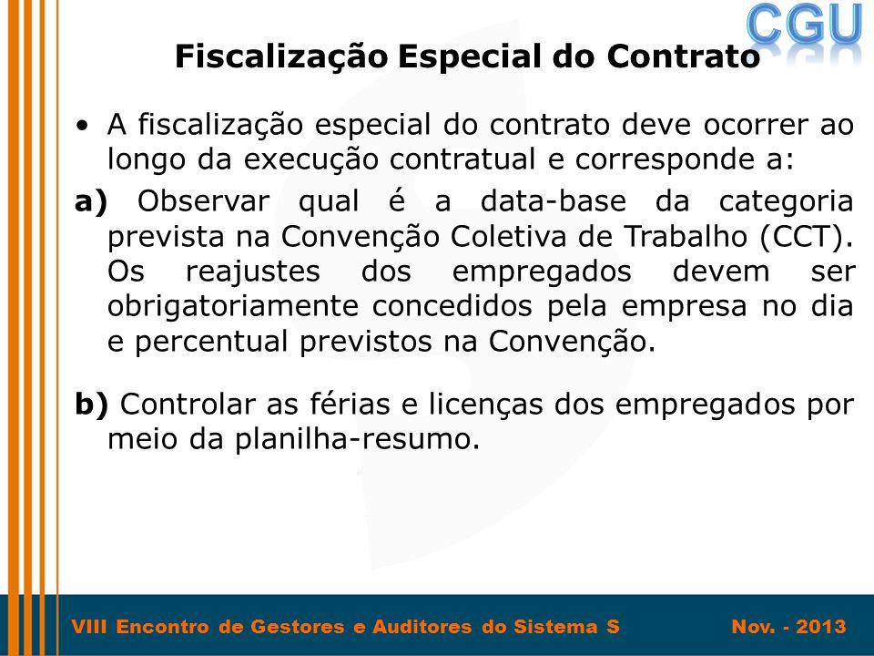 VIII Encontro de Gestores e Auditores do Sistema S Nov. - 2013 •A fiscalização especial do contrato deve ocorrer ao longo da execução contratual e cor