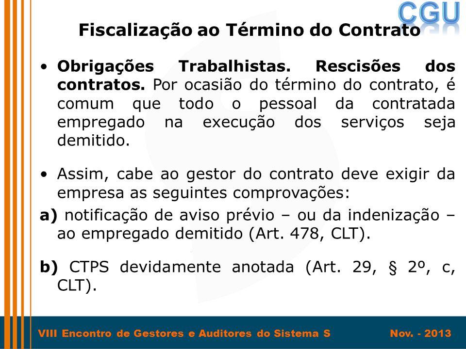 VIII Encontro de Gestores e Auditores do Sistema S Nov. - 2013 •Obrigações Trabalhistas. Rescisões dos contratos. Por ocasião do término do contrato,
