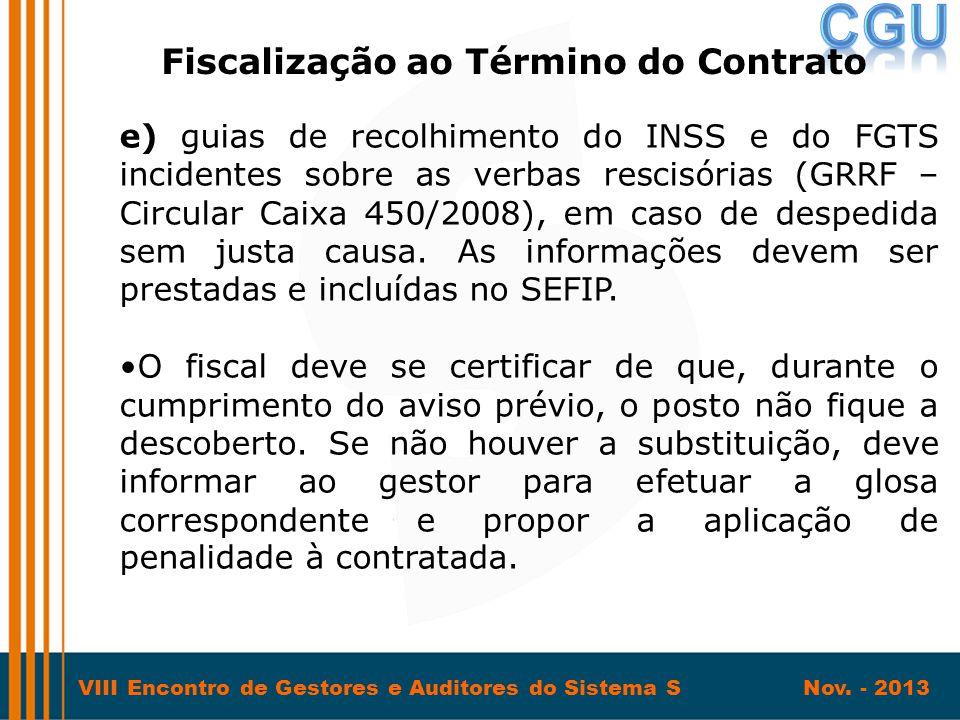VIII Encontro de Gestores e Auditores do Sistema S Nov. - 2013 e) guias de recolhimento do INSS e do FGTS incidentes sobre as verbas rescisórias (GRRF