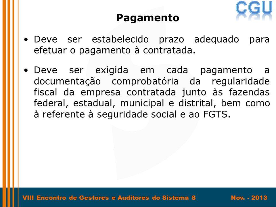 VIII Encontro de Gestores e Auditores do Sistema S Nov. - 2013 •Deve ser estabelecido prazo adequado para efetuar o pagamento à contratada. •Deve ser