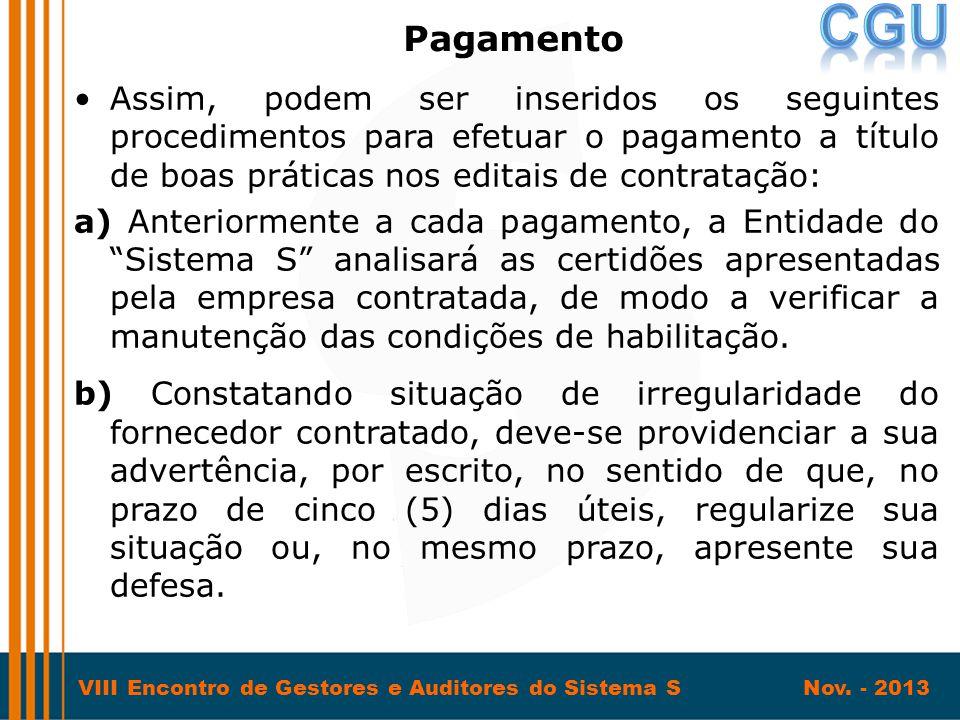 VIII Encontro de Gestores e Auditores do Sistema S Nov. - 2013 •Assim, podem ser inseridos os seguintes procedimentos para efetuar o pagamento a títul