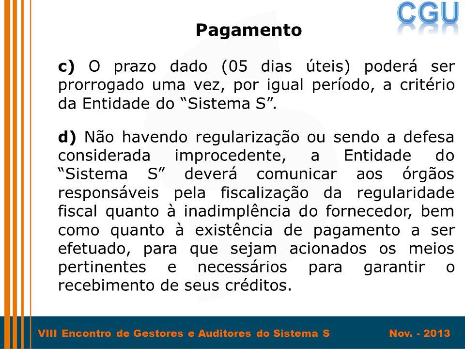 VIII Encontro de Gestores e Auditores do Sistema S Nov. - 2013 c) O prazo dado (05 dias úteis) poderá ser prorrogado uma vez, por igual período, a cri