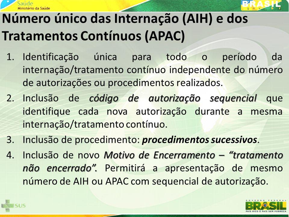 Número único das Internação (AIH) e dos Tratamentos Contínuos (APAC) 1.Identificação única para todo o período da internação/tratamento contínuo independente do número de autorizações ou procedimentos realizados.
