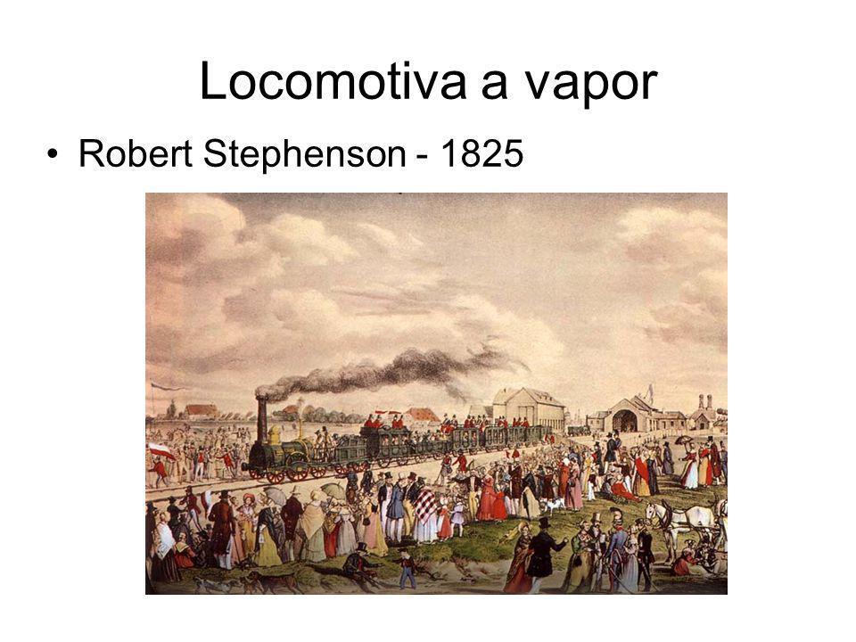 Locomotiva a vapor •Robert Stephenson - 1825