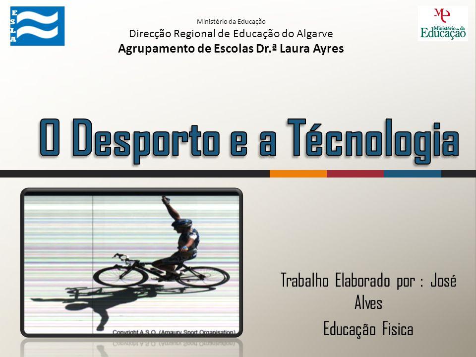 Trabalho Elaborado por : José Alves Educação Fisica ESLA ESLA Ministério da Educação Direcção Regional de Educação do Algarve Agrupamento de Escolas Dr.ª Laura Ayres