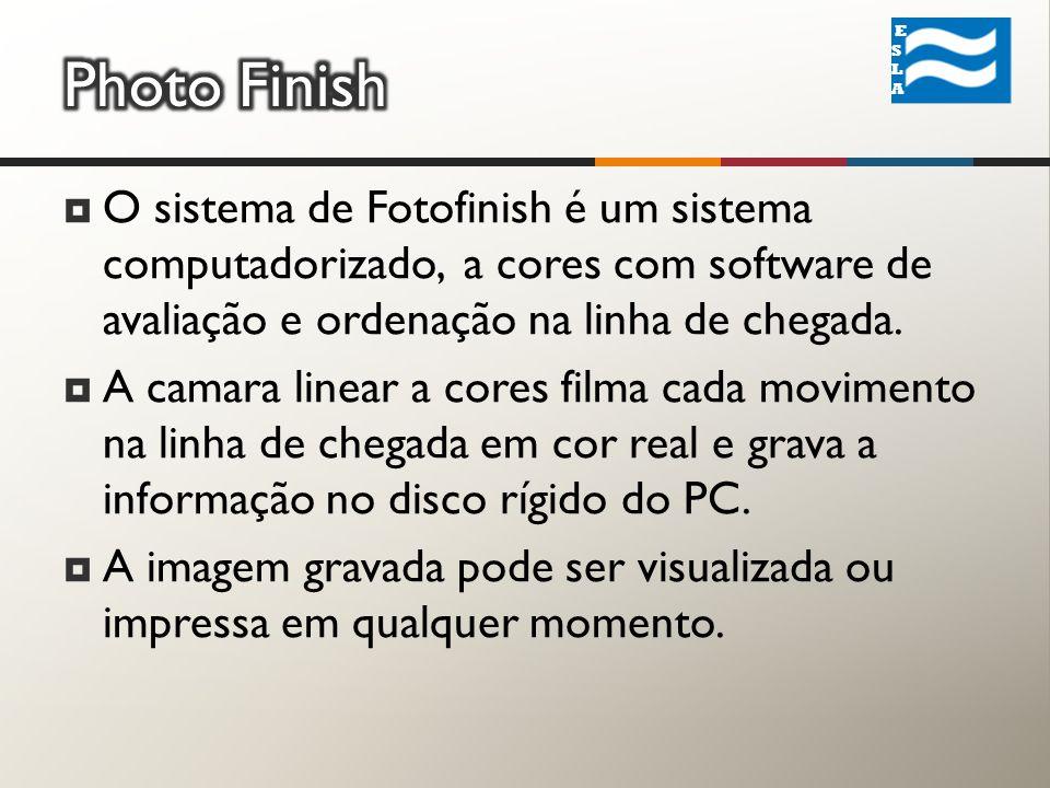  O sistema de Fotofinish é um sistema computadorizado, a cores com software de avaliação e ordenação na linha de chegada.