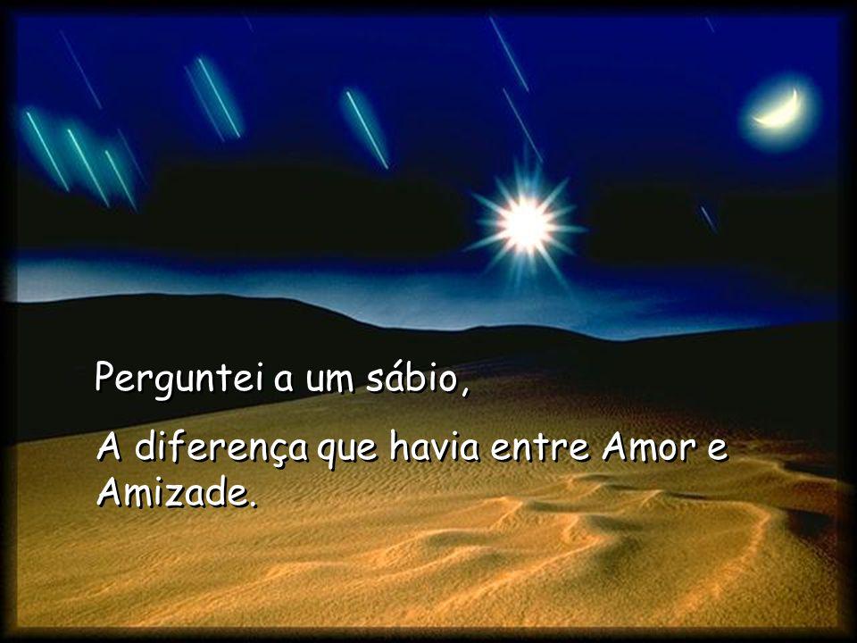 Amor ou Amizade!!!!!!
