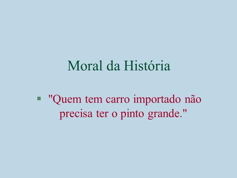 Moral da História §