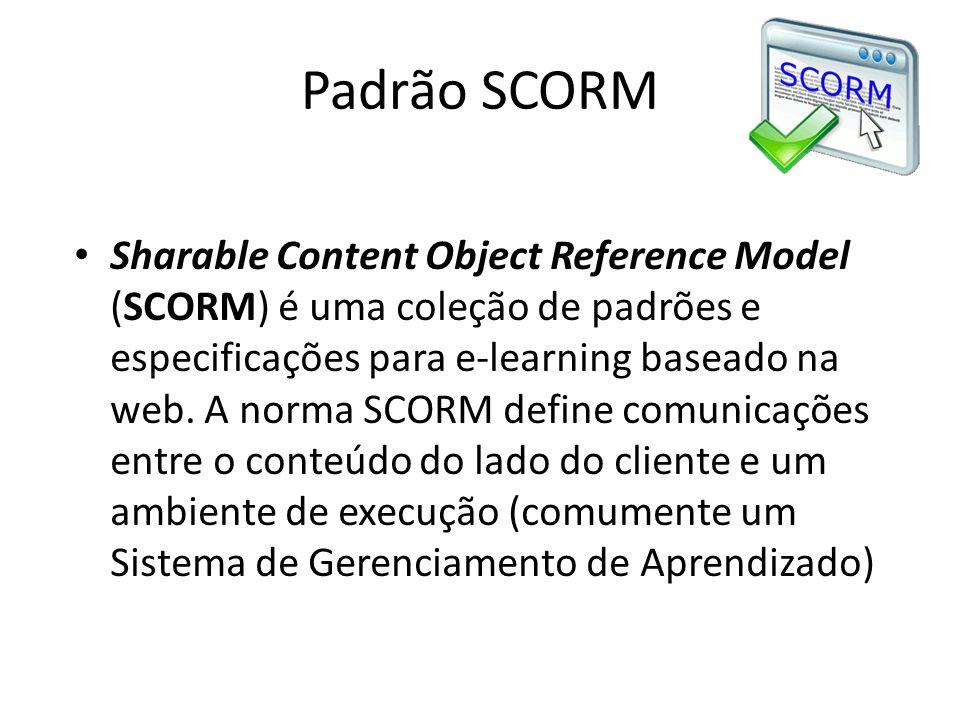 Padrão SCORM • Sharable Content Object Reference Model (SCORM) é uma coleção de padrões e especificações para e-learning baseado na web. A norma SCORM