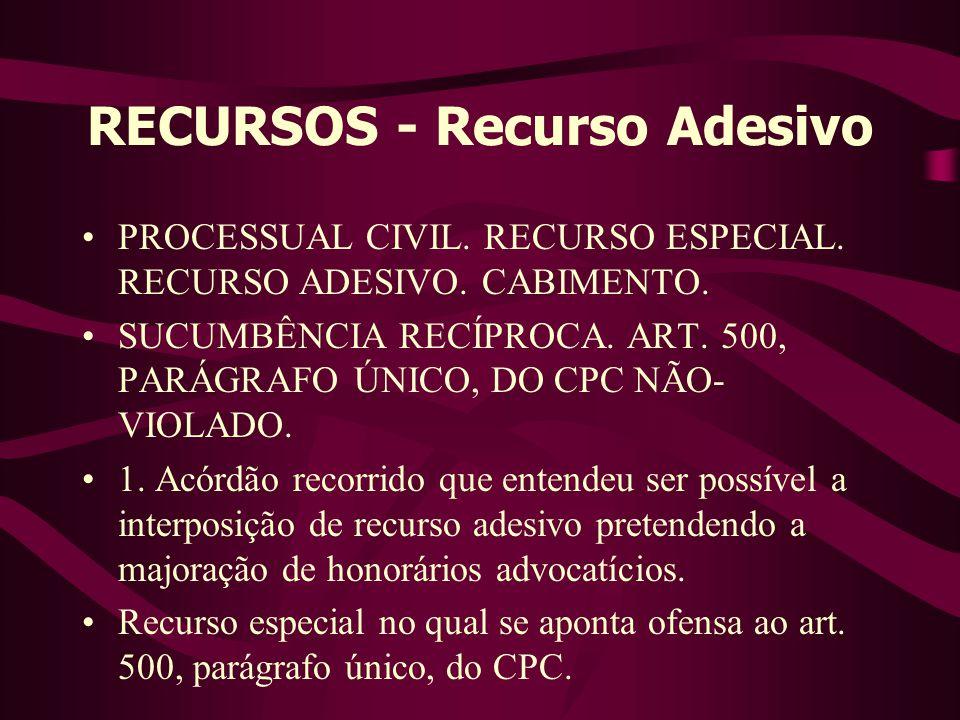 RECURSOS - Recurso Adesivo •PROCESSUAL CIVIL.RECURSO ESPECIAL.