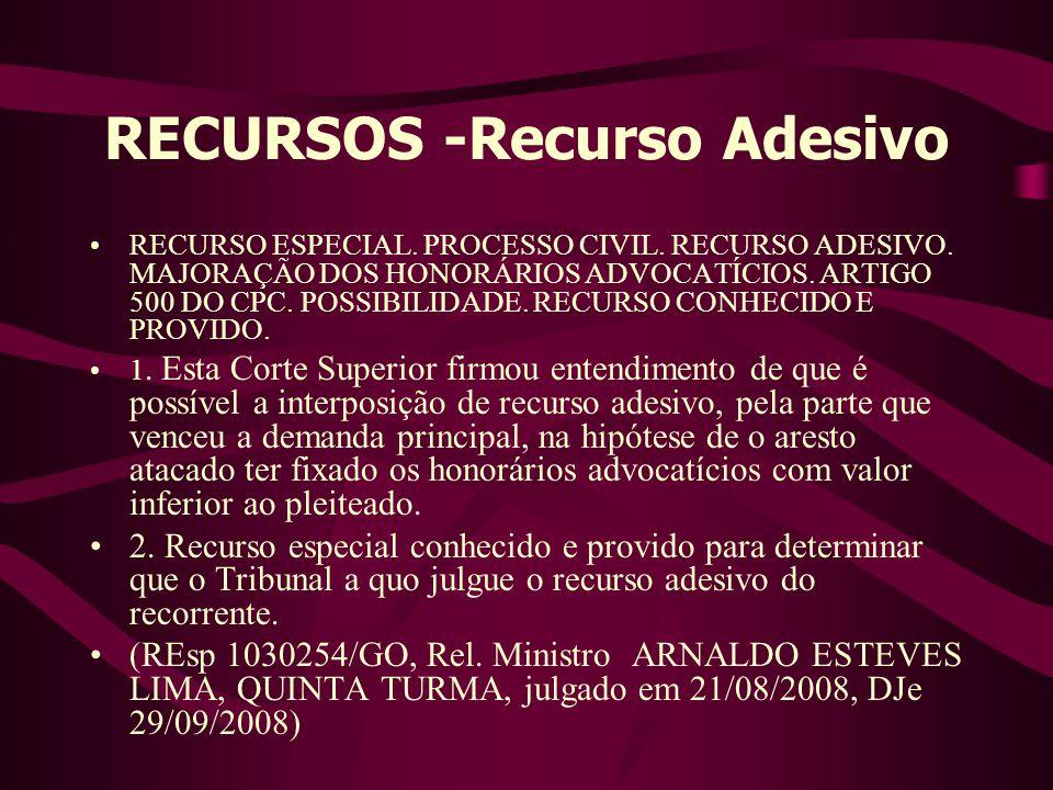 RECURSOS -Recurso Adesivo •RECURSO ESPECIAL.PROCESSO CIVIL.