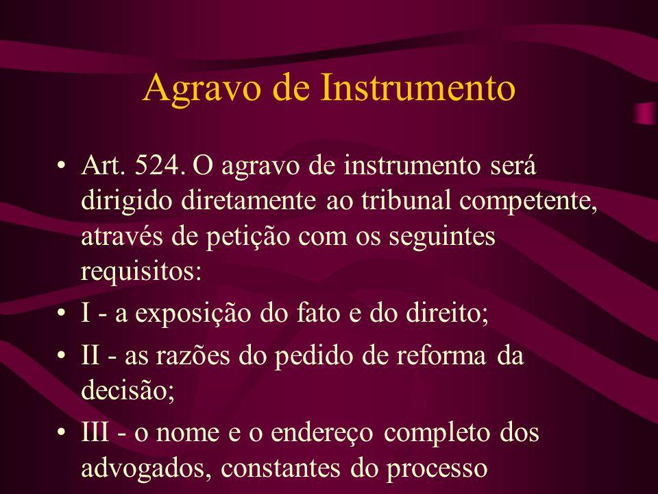 Agravo de Instrumento •Art.524.
