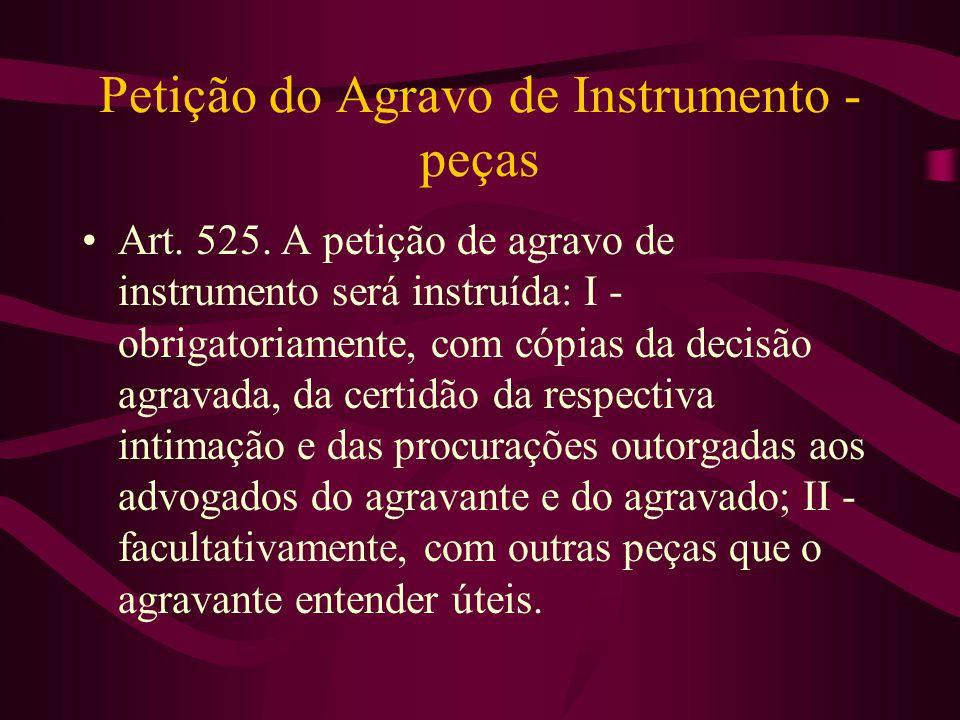 Petição do Agravo de Instrumento - peças •Art.525.