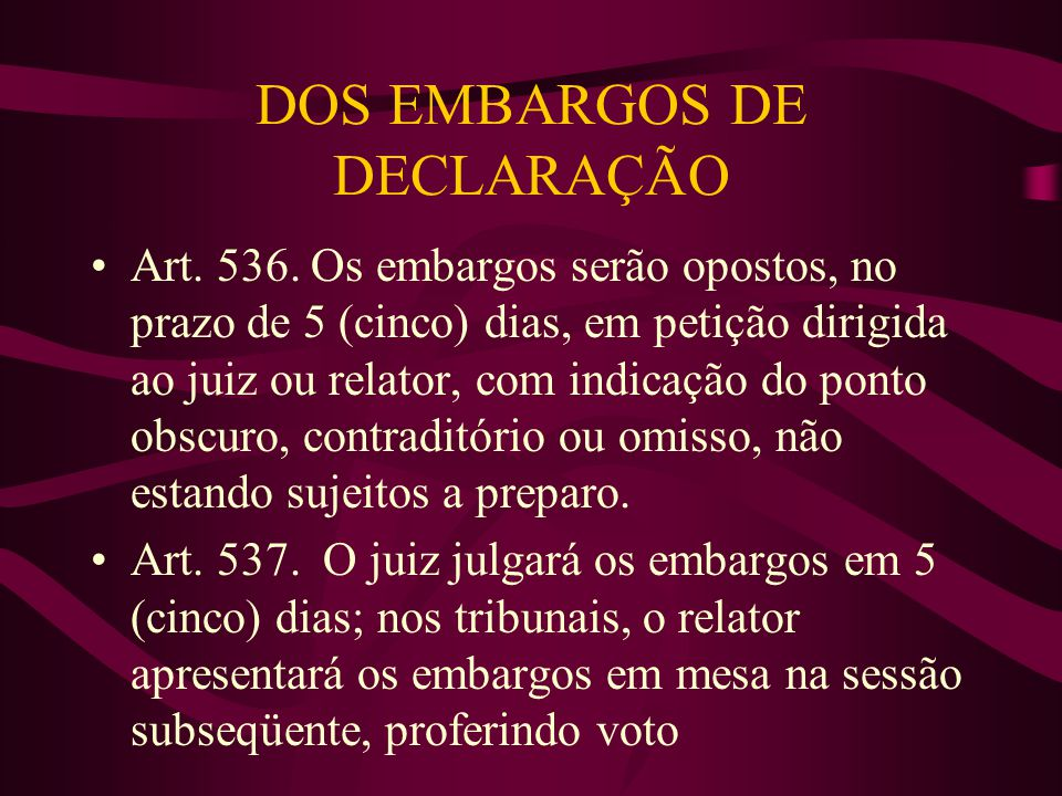 DOS EMBARGOS DE DECLARAÇÃO •Art.536.