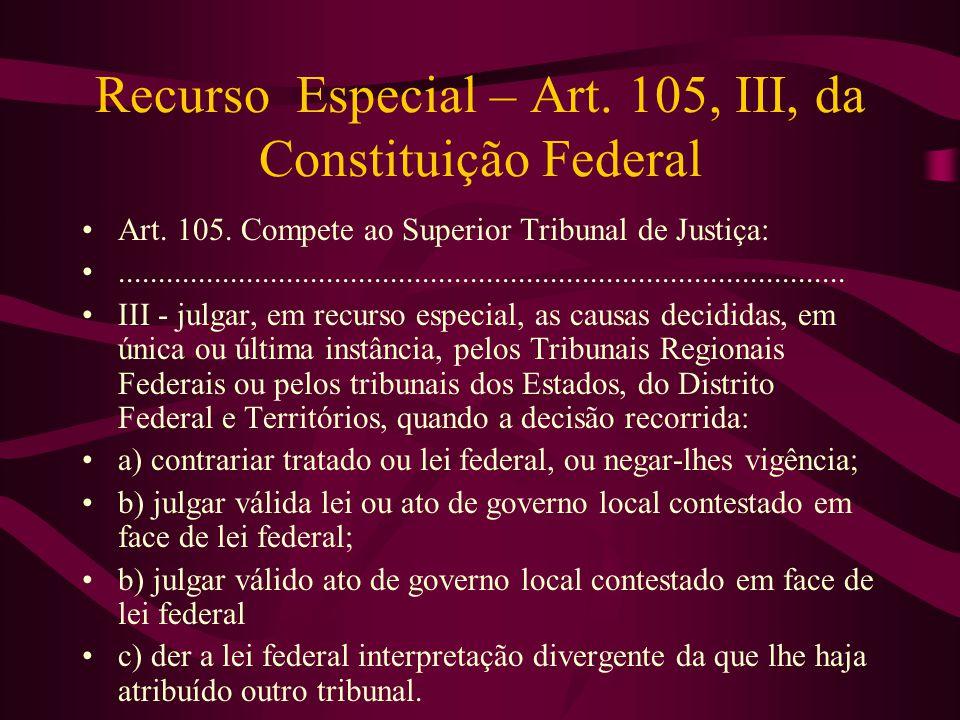 Recurso Especial – Art.105, III, da Constituição Federal •Art.