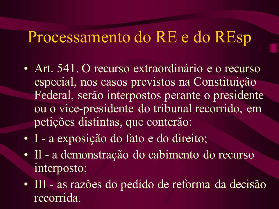Processamento do RE e do REsp •Art.541.