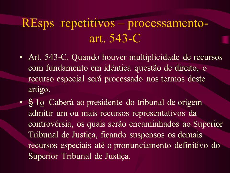 REsps repetitivos – processamento- art.543-C •Art.